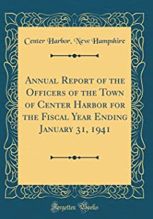 Annual Report of the Officers of the Town of Center Harbor for the Fiscal Year Ending January 31, 1941 (Classic Reprint)
