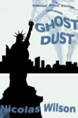Selected Short Stories Featuring Ghost Dust Kindle Edition