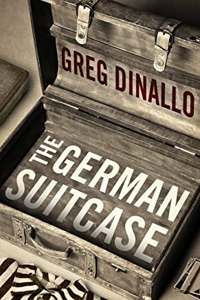 The German Suitcase: Greg Dinallo: 9781497655409: Amazon com