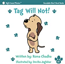 A1 - Tag Will Not!: Every Child's First Phonics Reader (Fun & Easy Decodable Short Vowel Books for K-2 or Dyslexia)