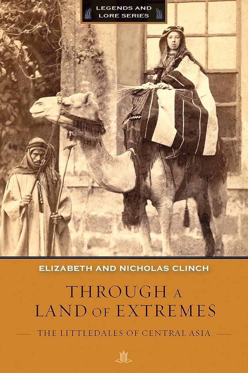 幸運なことに動員する工業化するThrough a Land of Extremes: The Littledales of Central Asia (Legends and Lore) (English Edition)