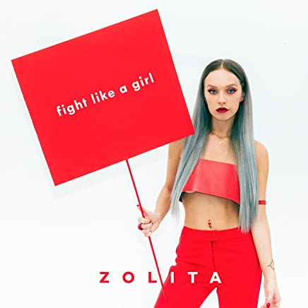 Amazon com: Zolita Fight Like a Girl - Songs: Digital Music