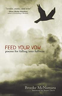 Feed Your Vow, Poems for Falling into Fullness