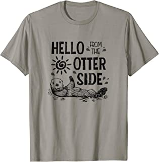 True Life Tees: Hello From The Otter Side Otter T-Shirt