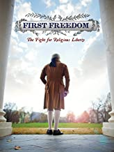 First Freedom: The Fight For Religious Liberty