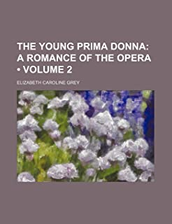 The Young Prima Donna (Volume 2); A Romance of the Opera