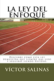 La Ley del Enfoque: Ya eres Exitoso (Spanish Edition)