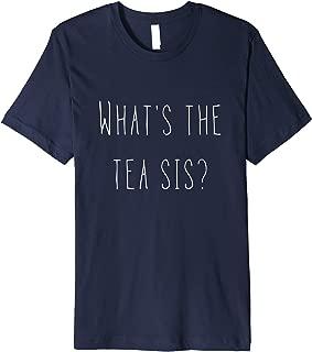 What's the tea sis cute premium t shirt