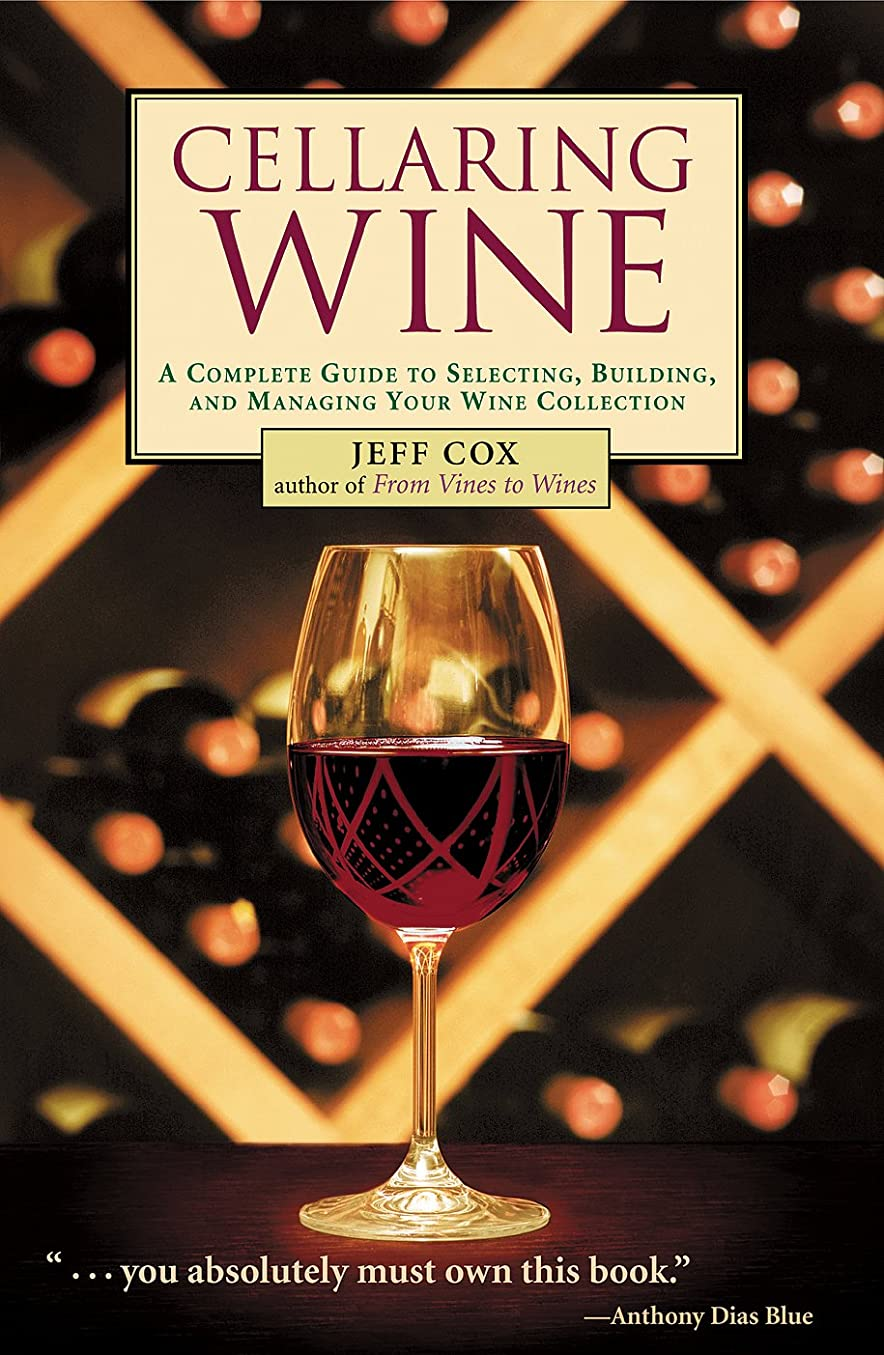 発掘する暖かくおしゃれじゃないCellaring Wine: A Complete Guide to Selecting, Building, and Managing Your Wine Collection (English Edition)
