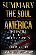 Summary the Soul of America: By Jon Meacham - The Battle for Our Better Angels