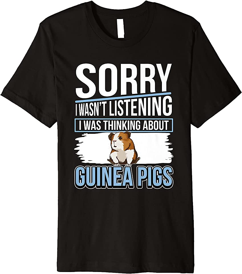 Cavy I Was Thinking About Guinea Pigs Premium T-Shirt