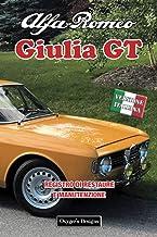 ALFA ROMEO GIULIA GT: REGISTRO DI RESTAURE E MANUTENZIONE (Edizioni italiane) (Italian Edition)