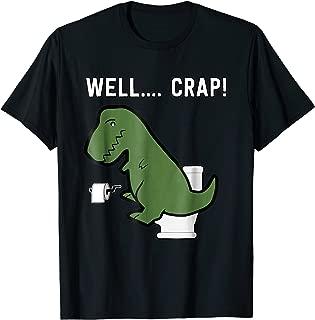 Well Crap Funny T Rex Shirt I Dinosaur TShirt I Trex Arms