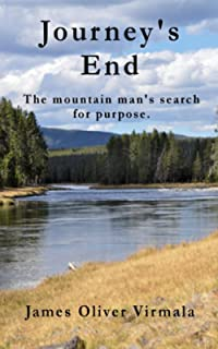 Journey's End: The mountain man's search for purpose.