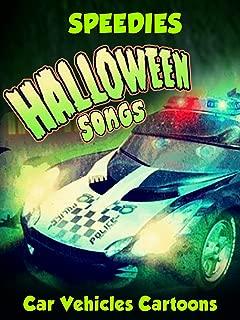 Halloween Songs - Car Vehicles Cartoons - Speedies