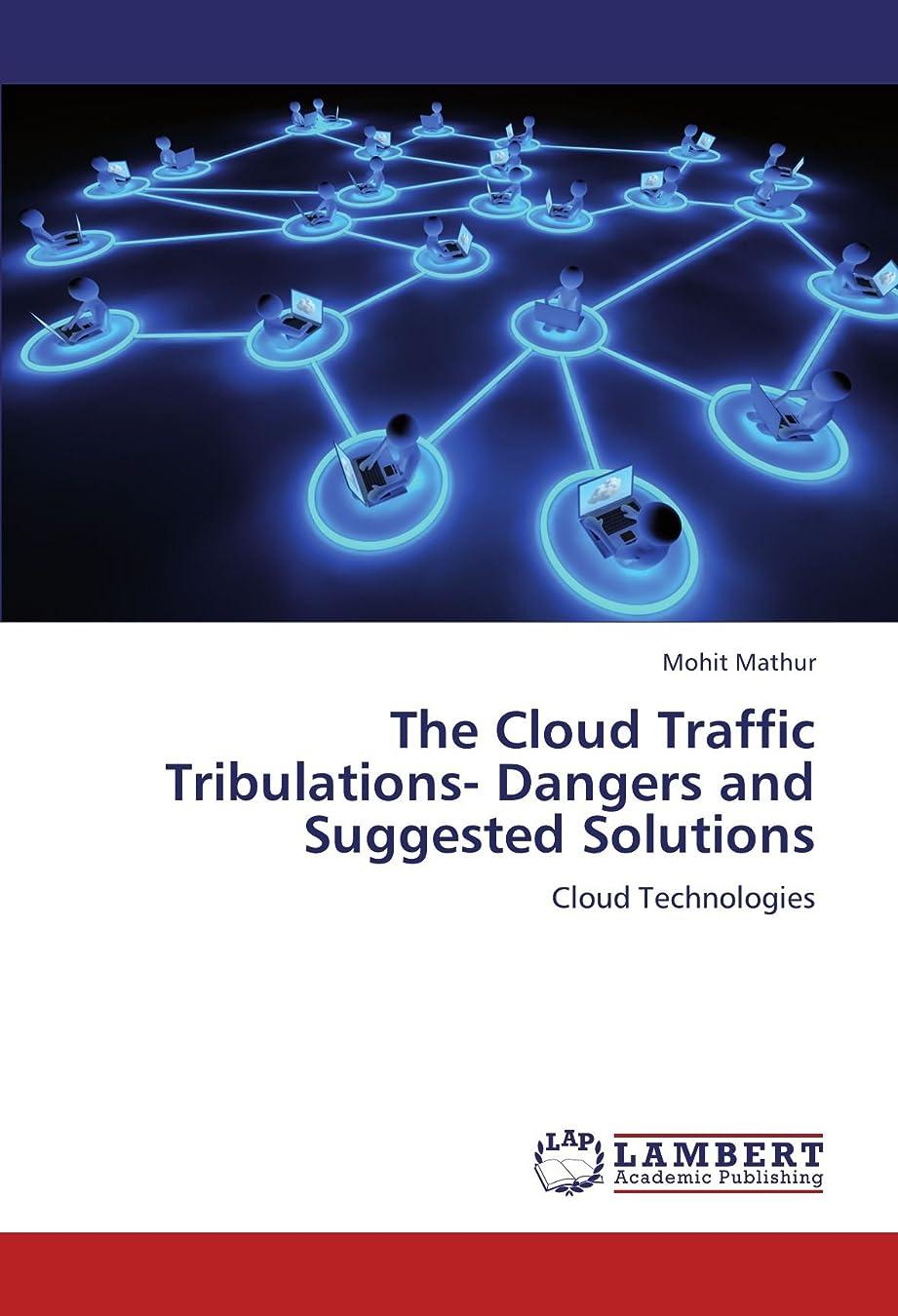 入場アマチュア故国The Cloud Traffic Tribulations- Dangers and Suggested Solutions