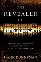 The Revealer Of Secrets: There Is a God in Heaven Who Wants You to Know His Secrets—Learn to Hear Them