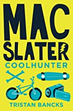 Mac Slater 1: Coolhunter: The Rules of Cool