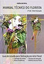 MANUAL TÉCNICO DO FLORISTA - Nível avançado - Volume 2: Guia de estudo para formação em Arte Floral (Portuguese Edition)