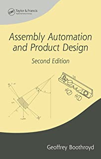 Assembly Automation and Product Design (Manufacturing Engineering and Materials Processing Book 66)