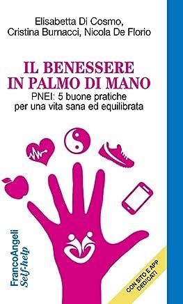 Il benessere in palmo di mano. PNEI: 5 buone pratiche per una vita sana ed equilibrata