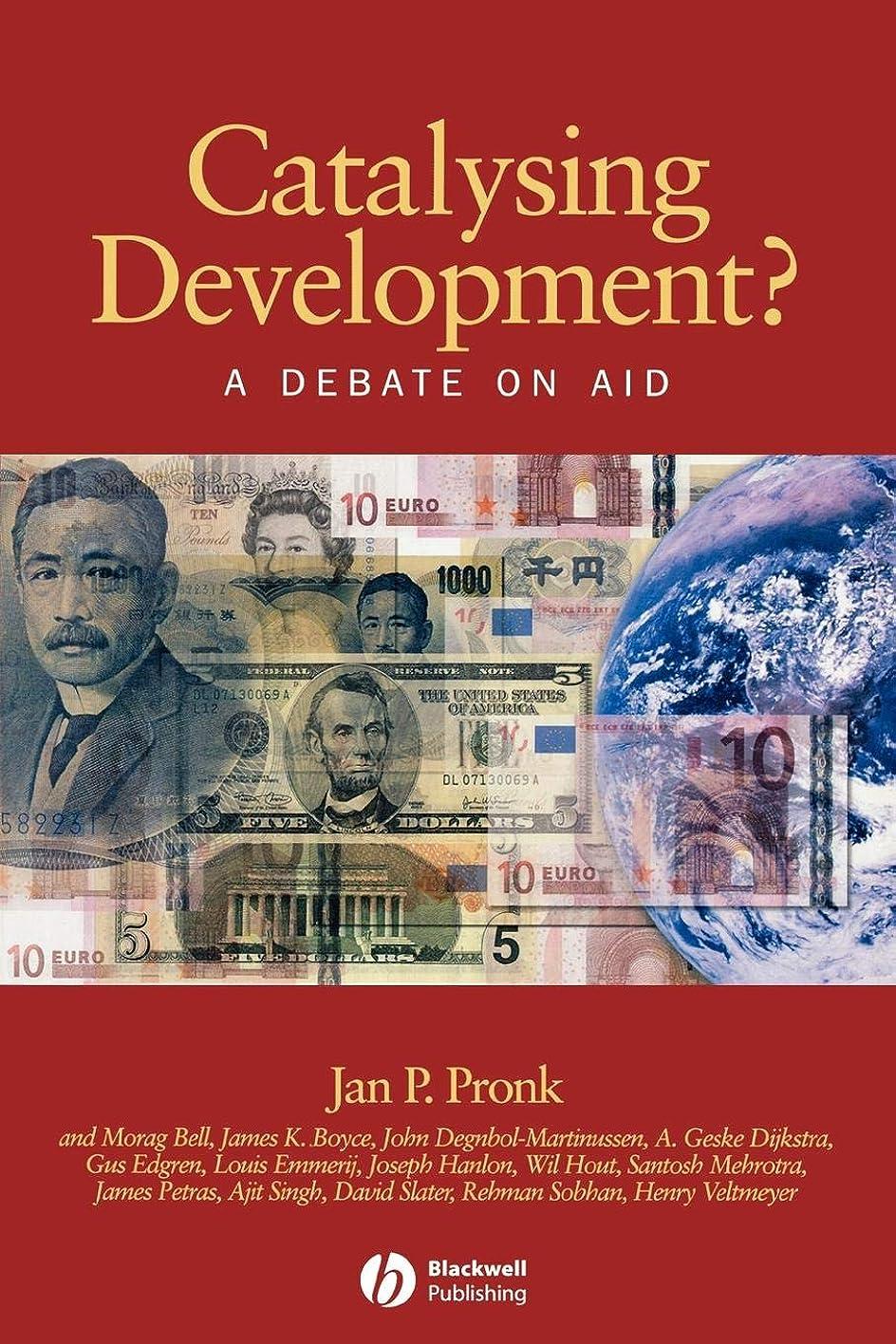 祈り壮大日付Catalysing Development?: A Debate on Aid (Development and Change Special Issues)