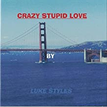 Best crazy stupid love style Reviews