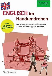 PONS Englisch im Handumdrehen: Der Alltagswortschatz in Bildern und Sätzen. Einfach Englisch mitreden. Vom Erfolgsautor des Grammatik-Märchens.