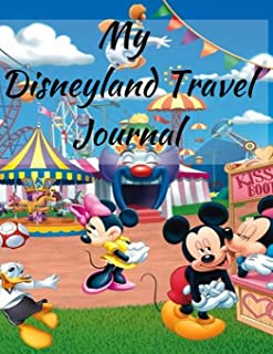 My Disneyland Travel Journal: A Mickey Friends Theme Fun Kids Vacation Activity Guide Book Planner Diary Notebook Log Orga...