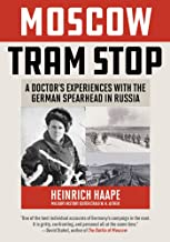 Moscow Tram Stop: A Doctor's Experiences with the German Spearhead in Russia
