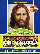 55 Respuestas a los Protestantes: Espiritistas, Supersticiosos, Masones y Comunistas