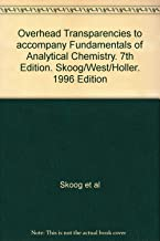 Overhead Transparencies to accompany Fundamentals of Analytical Chemistry. 7th Edition. Skoog/West/Holler. 1996 Edition