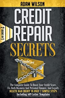 Credits Reapir Secrets: 2 Books in 1: The Complete Guide To Boost Your Credit Score, Fix Both Business And Personal Financ...