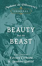 Madame de Villeneuve's Original Beauty and the Beast - Illustrated by Edward Corbould and Brothers Dalziel
