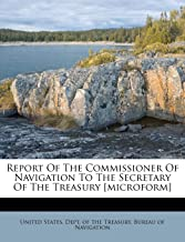 Report of the Commissioner of Navigation to the Secretary of the Treasury [Microform]