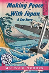 Making Peace with Japan, A Sea Story (The Sea Adventure Collection Book 4) Kindle Edition