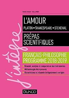 L'amour : Platon, Shakespeare, Stendhal : Français-philosophie - Prépas scientifiques