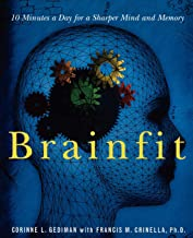 BRAINFIT: 10 MINUTES A DAY FOR A SHARPER MIND AND MEMORY
