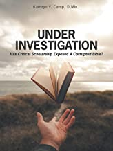 Under Investigation: Has Critical Scholarship Exposed a Corrupted Bible?