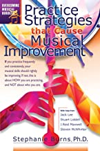 Practice Strategies That Cause Musical Improvements (Overcoming Musical Hurdles)