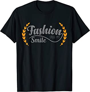 Fashion stole my smile Quotes t shirt