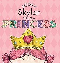 Today Skylar Will Be a Princess