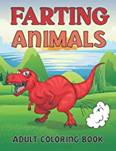 Farting Animals Adult Coloring Book: Funny Gag Gifts for Animals Lovers - Farting Magical Creatures Coloring Activity Book...