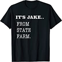 Cool T-shirt - IT'S JAKE From State Farm