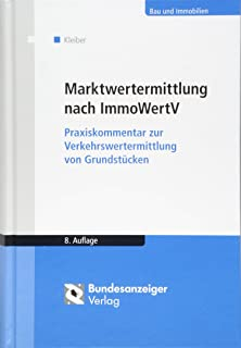 Marktwertermittlung nach ImmoWertV: Praxiskommentar zur Verk