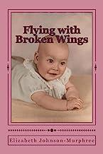 Flying with Broken Wings