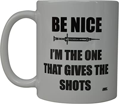 Rogue River Funny Coffee Mug Be Nice I Give The Shots Novelty Cup Great Gift Idea for Nurse Doctor CNA RN Psych Tech (Be Nice)