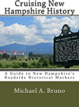 Cruising New Hampshire History:: A Guide to New Hampshire's Roadside Historical Markers