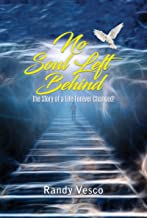 No Soul Left Behind: The Story of a Life Forever Changed! (English Edition)
