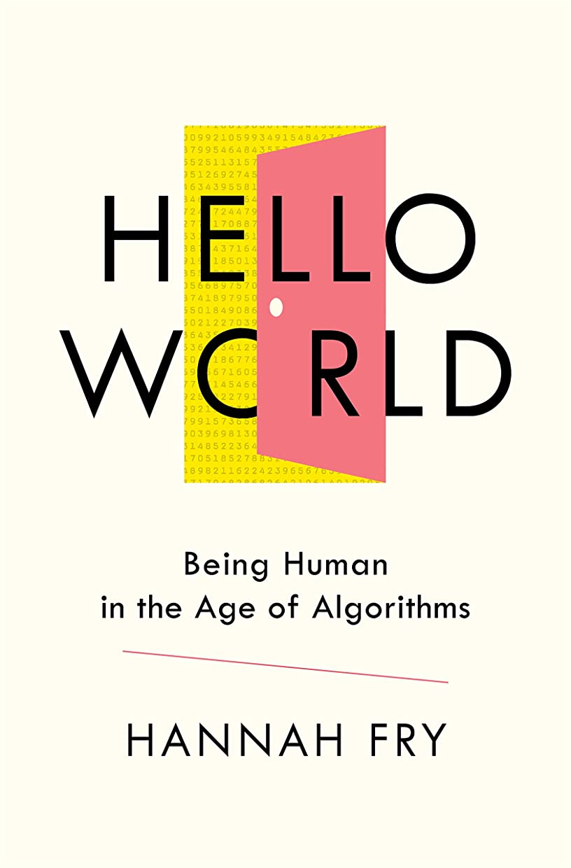 あいさつどこか打ち負かすHello World: Being Human in the Age of Algorithms (English Edition)